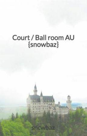 Court / Ball room AU {snowbaz} by sncwbaz