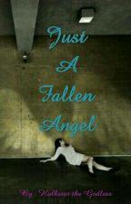 Just A Fallen Angel by godlesshulk