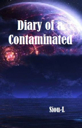 Diary of a Contaminated by Siou-M