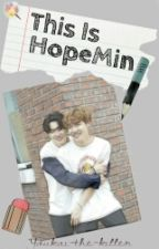 This Is HopeMin [En Edición] by Youkai-the-killer