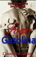 Fogo E Gasolina by PiPoKoH