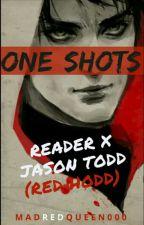 Jason Todd/Red Hood X Reader One Shots by MadRedQueen000