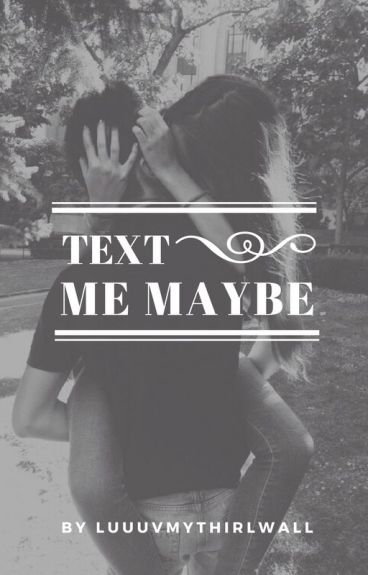 text me maybe • hood ✔
