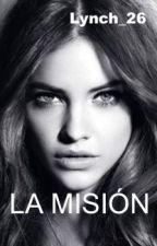 La misión (Ross Lynch y tu) by Lynch_26