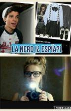 La Nerd Es Una Espia  by patriciabrieva12