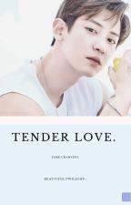 Tender Love • Park Chanyeol by baekxxing
