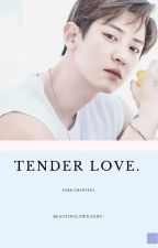 Tender Love • Park Chanyeol by baekxxing