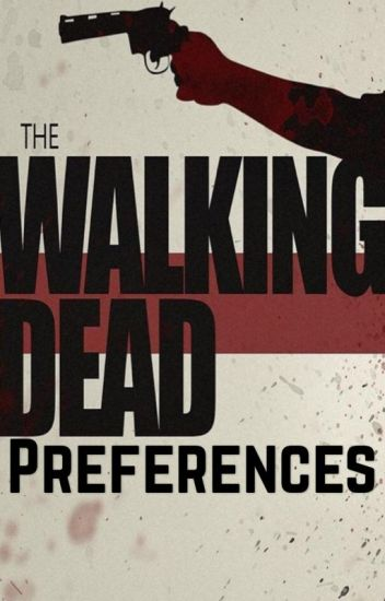The Walking Dead Preferences