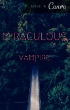Miraculous Vampire  by EmnaCharfi