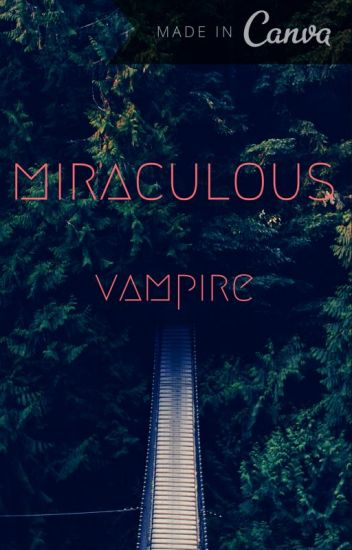 Miraculous Vampire