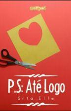 P.S: Até Logo by Srta_Elle
