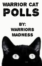 Warrior Cat Polls! by Warriors-Madness