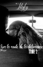 Sur la route de la délivrance T3 by LiliSky1