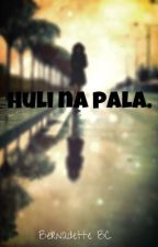 Huli na pala. [One-Shot] by FrvrBusy