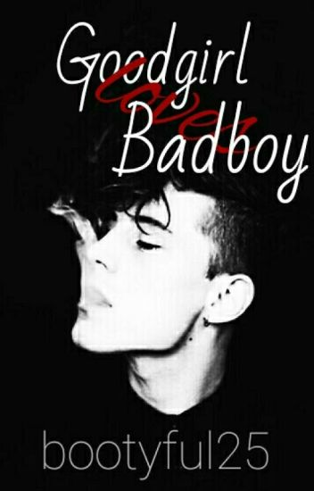 Goodgirl loves Badboy- Abgeschlossen