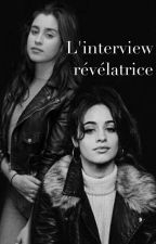 L'interview révélatrice // camren  by camrenfrance