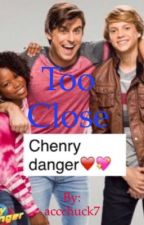 Too close (Chenry) {NOT EDITED! FINISHED!} by accchuck7