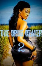 The Drug Dealer (Book 2) by UrbanWhisperer