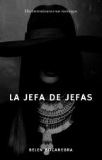La Jefa de Jefas by BelenMorenoBocanegra