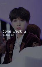 Come Back 2 || Suga BTS by mitsu_xx
