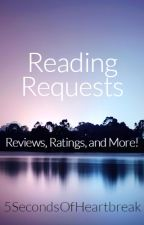 Reading Requests (Open) by 5SecondsOfHeartbreak