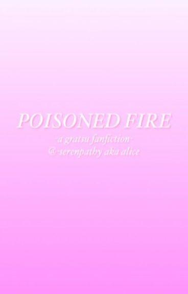 Poisoned Fire | Gratsu
