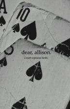 dear, allison ;; matthew espinosa  by trouxaaron