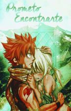 Prometo Encontrarte [NaLu] by ScScarlett_001