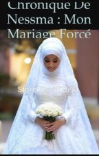 Chronique de nessma : mon mariage forcé by TiAraDiAmond2