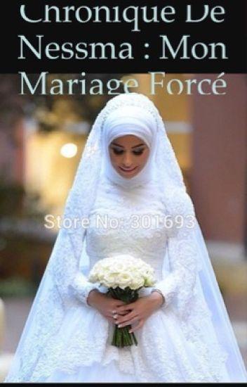 Chronique de nessma : mon mariage forcé