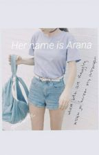Her Name Is Arana by qonitharzky_