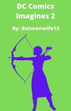 DC Comics Imagines 2- #Wattys2018 by batmanwife13