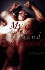 My Ex-Best Friend's Husband  by Dlaney17