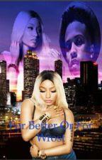 For Better Or For Worse?{August Alsina & Nicki Minaj Love Story} by Fairygod