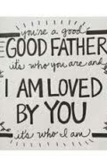 I am loved by you its who you are