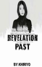 The Royal Queen Is The Gangster Queen:Revelation Of The Past by KHIRIYO