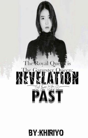 The Royal Queen Is The Gangster Queen:Revelation Of The Past