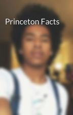 Princeton Facts by Princeyy101