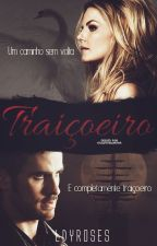 Traiçoeiro by LdyWhistledown