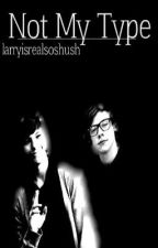 Not My Type - A Larry Fanfiction by larryisrealsoshush