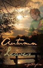Autumn Leaves (Ed Sheeran) by nightonfire