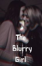 The Blurry Girl : A ShaCam Story by Y0ungGxd