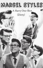 Marcel Styles (Dirty One-Shot) by OliviaJHoran