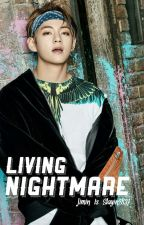 Living Nightmare | Kim Taehyung  by Jimin_is_slayin2837