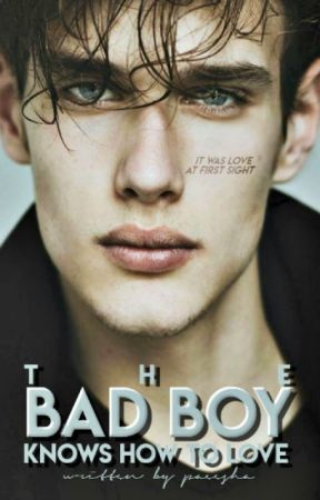 The Bad Boy Knows How to Love (#1) by paeesha