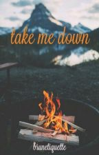 take me down by Brunetiquette