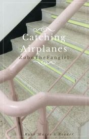 Catching Airplanes {Ryan Magee X Reader} by ZoboTheFangirl