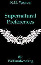 Supernatural Preferences by nmwesson