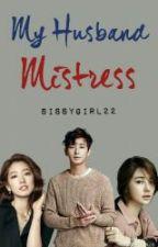 My Husband Mistress by Reed_Yenyen
