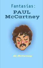 Fantasías: Paul McCartney by Ali_McCartney